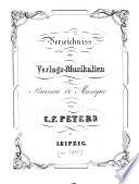 Verzeichniss der Verlags-Musikalien des Bureau de Musique von C.F. Peters in Leipzig