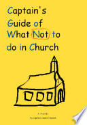 Captain s Guide of What Not to Do in Church