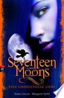 Seventeen Moons   Eine unheilvolle Liebe