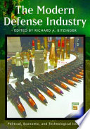 The Modern Defense Industry  Political  Economic  and Technological Issues