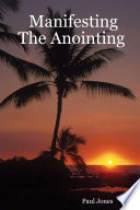 Manifesting The Anointing