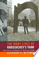 The Many Lives of Khrushchev s Thaw