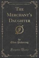 download ebook the merchant's daughter, vol. 3 of 3 (classic reprint) pdf epub