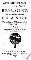 Avis important aux Refugiez sur leur prochain retour en France. Donné pour Estrennes à l'un d'eux en 1690. Par Monsieur C. L. A. A. P. D. P. [i.e. P. Bayle.]