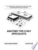 Anatomy For X Ray Specialists