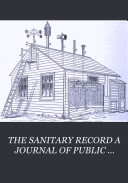 THE SANITARY RECORD A JOURNAL OF PUBLIC HEALTH