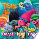 Dance  Hug  Sing   DreamWorks Trolls