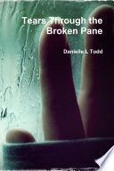 Tears Through The Broken Pane : pain. in the end they...