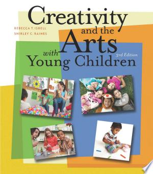 Creativity+and+the+Arts+with+Young+Children