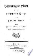 Bestimmung der Höhen der bekanntern Berge des Canton Bern