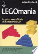 Legomania  La guida non ufficiale ai mattoni lego