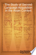 The Study of Second Language Acquisition in the Asian Context