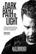 A Dark Path to Light Book