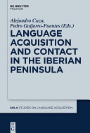 Language Acquisition and Contact in the Iberian Peninsula Book