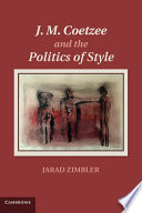 J  M  Coetzee and the Politics of Style