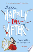 Snow White And The Magic Mirror After Happily Ever After