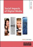 Social Impacts of Digital Media