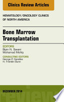 Bone Marrow Transplantation, An Issue of Hematology/Oncology Clinics of North America,