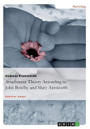 Attachment Theory According To John Bowlby And Mary Ainsworth