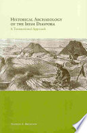 Historical Archaeology of the Irish Diaspora