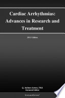 Cardiac Arrhythmias  Advances in Research and Treatment  2011 Edition