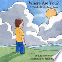Where Are You A Child S Book About Loss