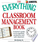 The Everything Classroom Management Book