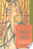 Understanding Aleister Crowley's Thoth Tarot The Culmination Of A Lifetime