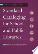 Standard Cataloging for School and Public Libraries  5th Edition