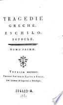 Tragedie greche  Eschilo  Sofocle  Tomo primo