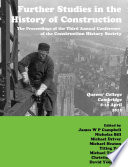 Further Studies in the History of Construction  the Proceedings of the Third Annual Conference of the Construction History Society