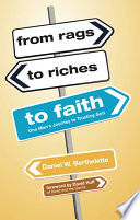 From Rags to Riches to Faith One Man's Journey to Trusting God