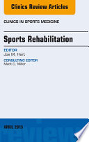 Sports Rehabilitation  An Issue of Clinics in Sports Medicine
