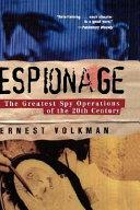 Espionage History Espionage Expert Ernest Volkman Goes Behind