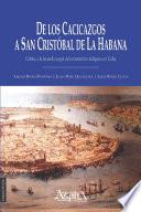 De los cacicazgos a San Crist   bal de La Habana  Cr   tica a la leyenda negra del exterminio ind   gena en Cuba