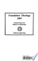 Foundation Theology 2005