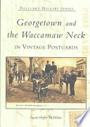 Georgetown and the Waccamaw Neck in Vintage Postcards