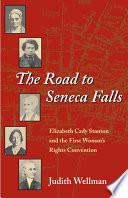 The Road to Seneca Falls