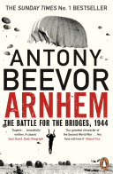 Arnhem : the bridges in 1944 by britain's number...