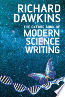 The Oxford Book Of Modern Science Writing : writing by scientists captures the...
