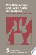 Peer Relationships and Social Skills in Childhood