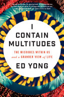 I Contain Multitudes by Ed Yong
