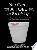 You Can   t AFFORD to Break Up