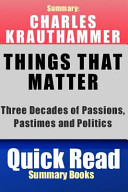 Summary  Charles Krauthammer  Things That Matter