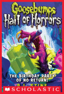 download ebook goosebumps hall of horrors #6: the birthday party of no return! pdf epub