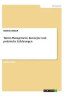 Talent Management  Konzepte und praktische Erfahrungen