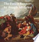The Forest Runners  A Story of the Great War Trail in Early Kentucky