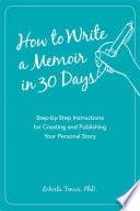 How To Write A Memoir In 30 Days book