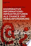 Kooperative Informationsinfrastrukturen als Chance und Herausforderung