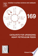 Catalysts For Upgrading Heavy Petroleum Feeds : development of hydroprocessing catalysts with...